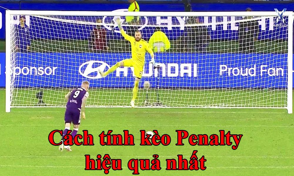 Cách tính kèo Penalty hiệu quả nhất
