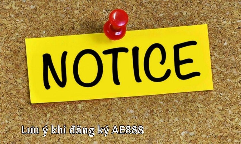 Lưu ý khi đăng ký AE888