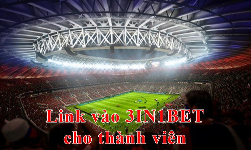 Link vào 3IN1BET cho thành viên
