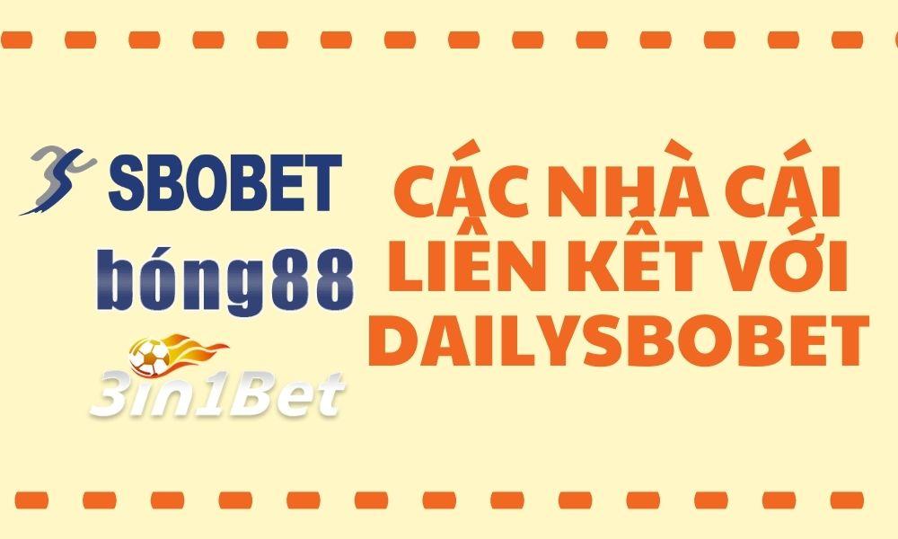 Các nhà cái liên kết với dailysbobet