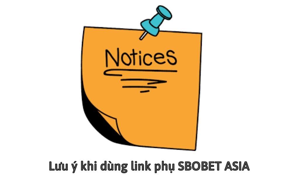 Lưu ý khi dùng link phụ SBOBET ASIA