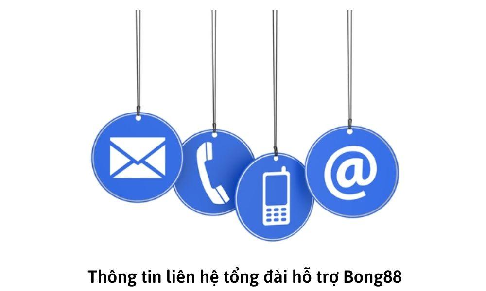Thông tin liên hệ tổng đài hỗ trợ Bong88