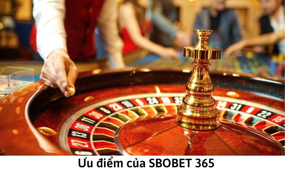 Ưu điểm của SBOBET 365