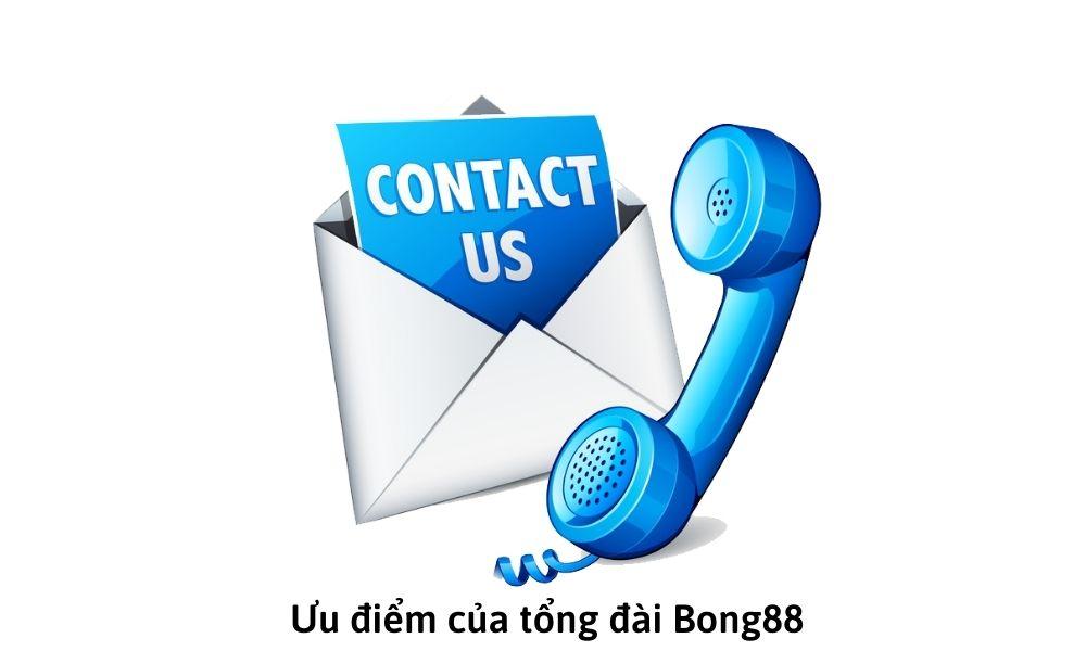 Ưu điểm của tổng đài Bong88