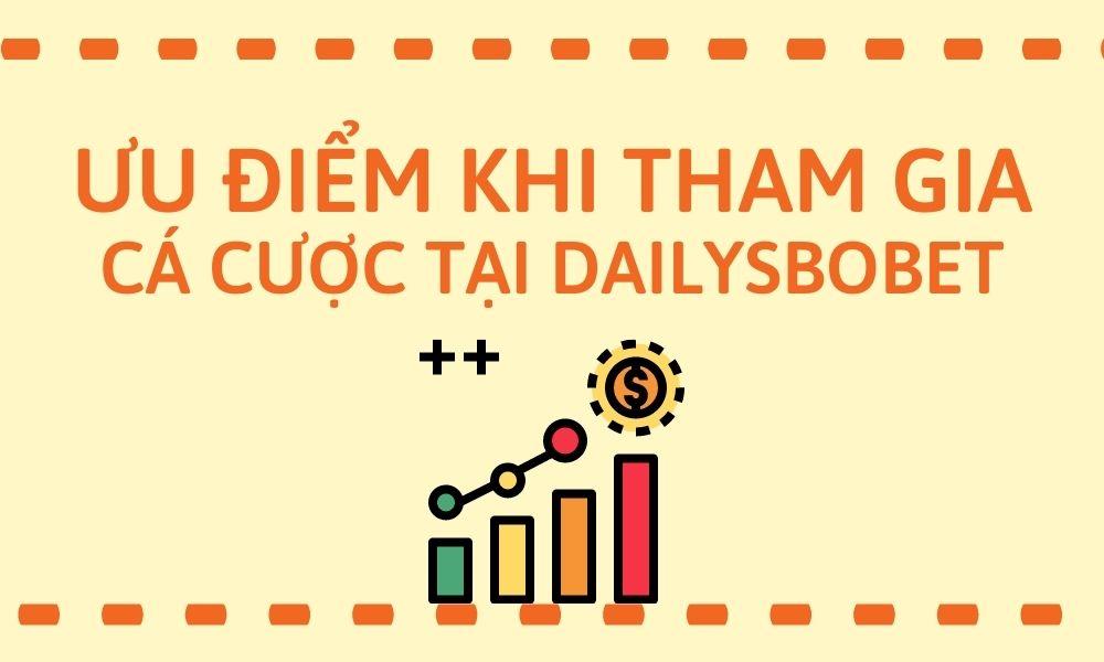 Vì sao nên tham gia cá cược tại Dailysbobet