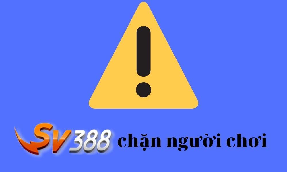 Sự thật tin đồn SV388 chặn người chơi