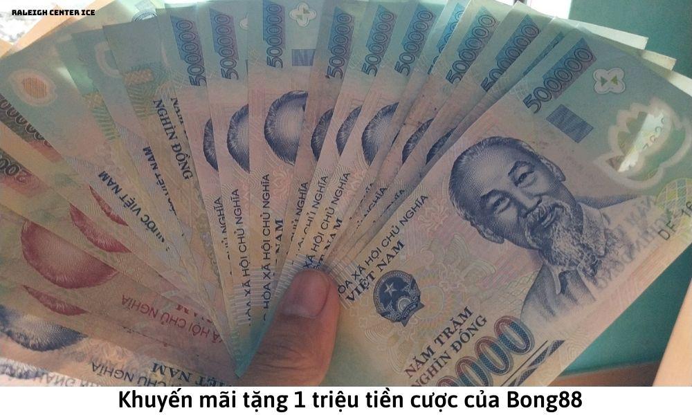 Khuyến mãi tặng 1 triệu tiền cược của Bong88