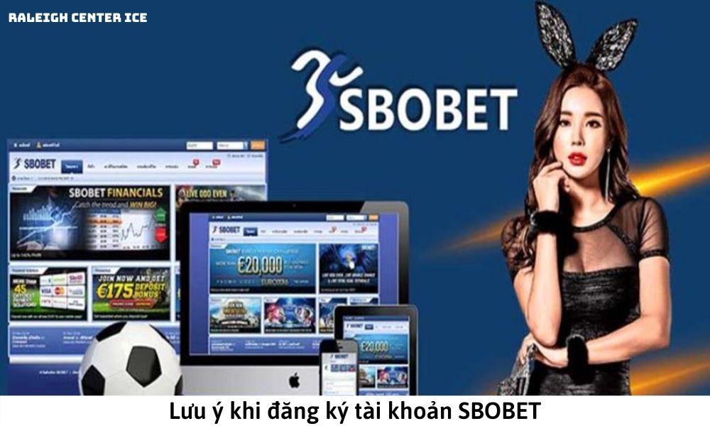 Lưu ý khi đăng ký tài khoản SBOBET