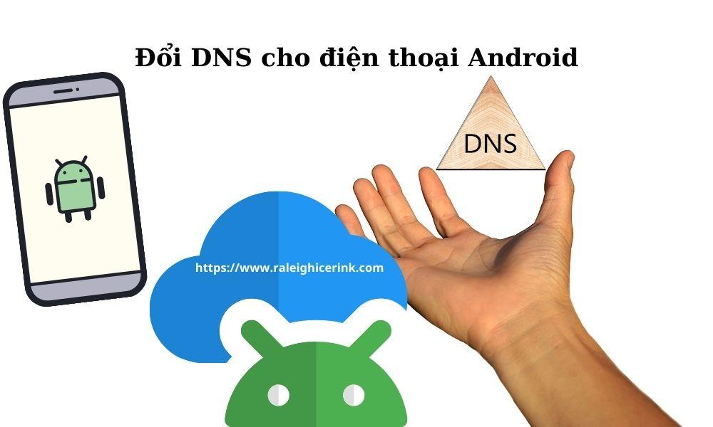 Đổi DNS cho điện thoại Android