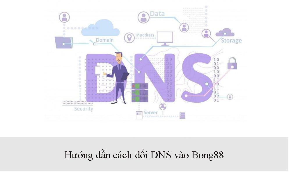 Hướng dẫn cách đổi DNS vào Bong88
