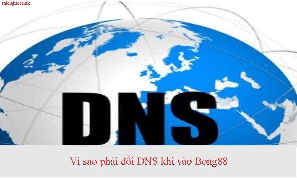 Vì sao phải đổi DNS